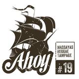 Ahoy! Massaya's Reggae Rampage #19