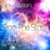 Baby Anne- Slow Motion (From The Stars) 9-7-14