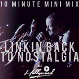 Linkin Back 2 Nostalgia: 10Minute MiniMix
