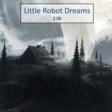 Little Robot Dreams 2.06
