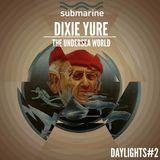 Daylights#2- Dixie Yure-The Undersea World