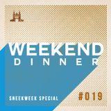 Weekend Dinner Mixtape #019 SNEEKWEEK STARTER