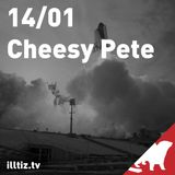 Cheesy Pete @ illtizTV 30.01.14