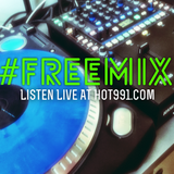 The Supreme Experience #FREEMIX On Hot 991 (New Hip Hop & R&B)