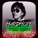 Too High Episodio #25