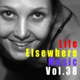 Life Elsewhere Music Vol 38