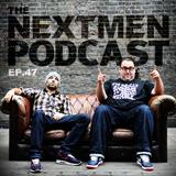 The Nextmen Podcast Episode 47