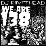 Dj RIVITHEAD - WE ARE 138