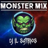Dj Il Satrios - MOnster MIX