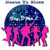 House Vs Disco by Jay O'MeL