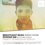 #068 BrightLight Music Radio Show with Gabo Ovalle [Guest Mix]