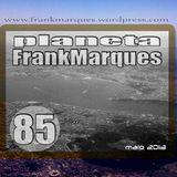 Planeta FrankMarques #85 27maio2013