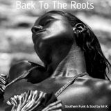 Back To The Roots [ Southern Funk & Soul by Mr.K. ]