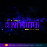 Dark Matter - Mixed by DJ IV-E