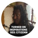Turned On Inspirations 003 - Citizenn