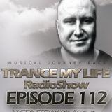 MARTIN SOUNDRIVER presents TRANCE MY LIFE RADIOSHOW EPISODE 112 [Trance1.FM]