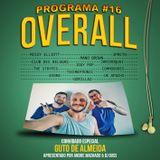 Programa OVERALL #16 part. Guto de Almeida - Fevereiro 2017
