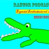 Rancor Podcast - Especial Irrelevância vol. 1