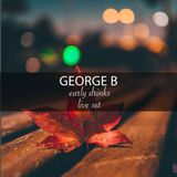 George B - Early Drinks ( Live Set @ Circus Bar)