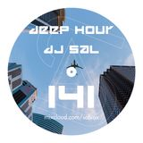 Deep hour - DJ Sal vol.141
