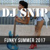 Snip - Funky Summer 2017 W/. Junktion - Fouk - Joey Negro - Mark Farina - Sonny Fodera - ....