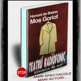 Va ofer daca doriti ... teatru radiofonic  -  Mos Gariot -de-  Balzac