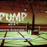 PUMP 2014 Mixed By JOHN SISCOK