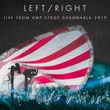 Left/Right - Live from Shambhala 2019 (AMP Stage)