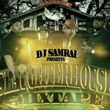 DJ SAMRAI : SLAUGHTERHOUSE MIXTAPE