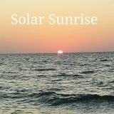 Solar Sunrise with Ian Jons - Tuesday December 6th 2016