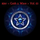 80er Goth & Wave Vol. 03
