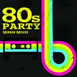 80s Party 2: Mirror Moves