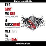 @JustDizle - The @Easy_Mo_Bee & @TheRealBuckWild Mixtape