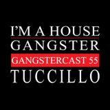 TUCCILLO | GANGSTERCAST 55