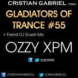 Gladiators Of Trance #55 + Friend DJ Guest Mix: OZZY XPM - by Cristian Gabriel (12.10.12)