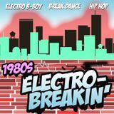 1980s ELECTRO-BREAKIN'!!