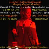 HouseStationRadio MagicalMusicalMondays IFE & DJBillKelly FreshFunkySexySoulful Dance Music! 01_7_19