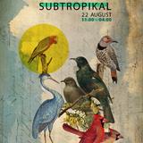 Subtropikal: Amsterdam Tropikal Mix (El Búho, DJ Rodrigo & Makina)