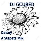 Daisey A Steppers Mix - DJ GCUBED