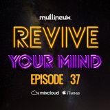 Revive Your Mind Episode 37