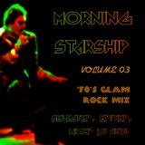 MORNING STARSHIP - VOLUME 03 - '70'S GLAM ROCK MIX - SELECTED, EDITED & MIXED BY YELL