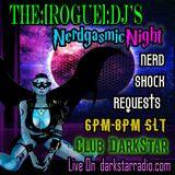 [11.11.2017] The Rogue DJ's Nerdgasmic Night [www.darkstarradio.com]