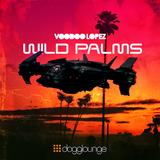 VOODOO LOPEZ: WILD PALMS