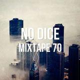 No Dice Mixtape #70