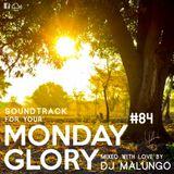 Monday Glory #84