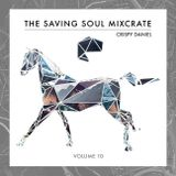 Crispy Daniel - The Saving Soul Mixcrates Vol.10