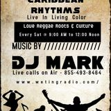 Live Taping Caribbean Rhythms With Dj Mark only on We Ting Radio