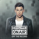 Hardwell - Hardwell On Air Off The Record 025