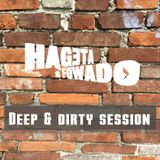 Hageta & Fowado - DEEP & DIRTY SESSION