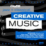CityFM Episode 6 - Jazz + Classical = Creative Music